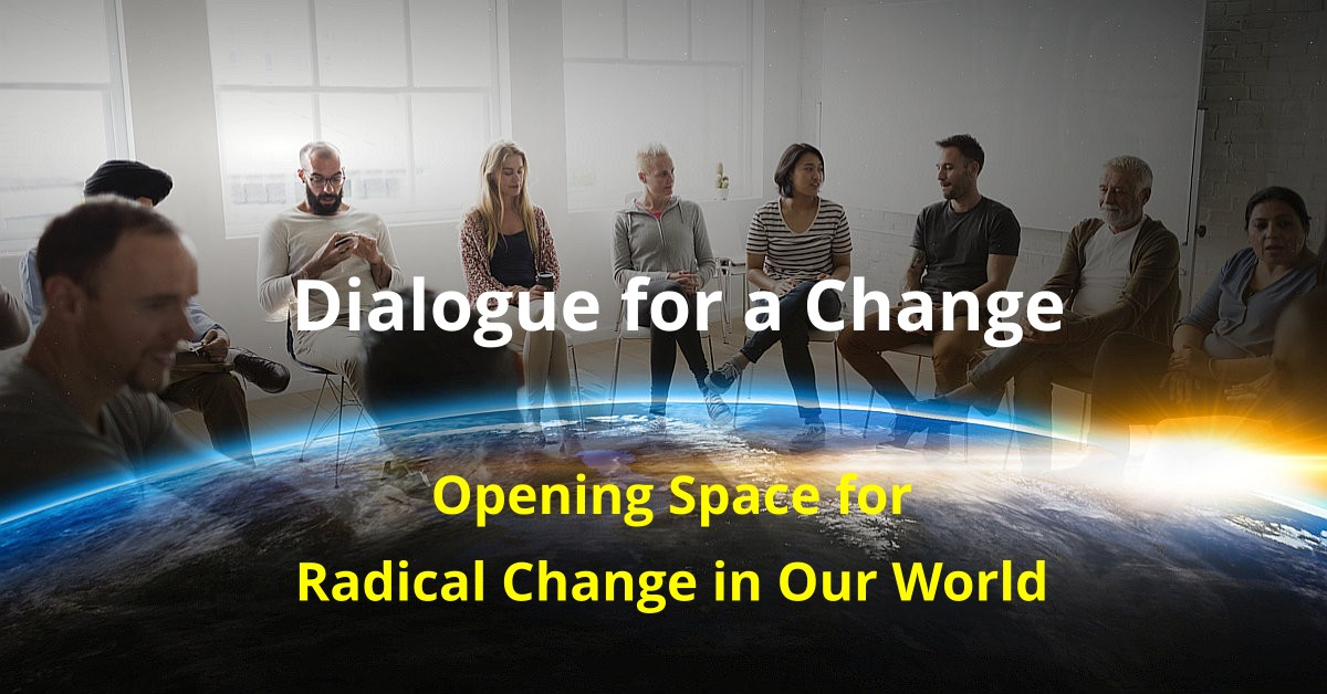 Dialogue for Radical Change