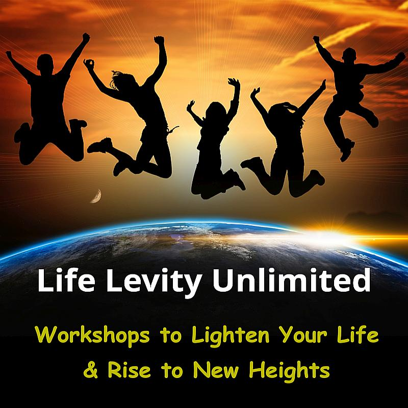 Life Levity Workshops - Lighten your life!