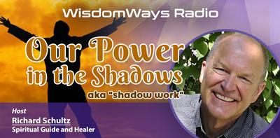 WisdomWays Radio - Our Power in the Shadows